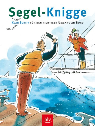 Segel-Knigge: Klar Schiff für den richtigen Umgang an Bord