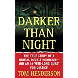 Darker than Night: The True Story of a Brutal Double Homicide and an 18-Year Long Quest for Justice (St. Martin's True Crime