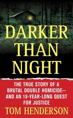 Darker than Night: The True Story of a Brutal Double Homicide and an 18-Year Long Quest for Justice (St. Martin's True Crime Library)