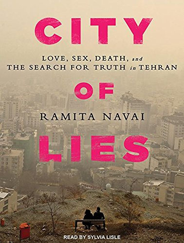 City of Lies: Love, Sex, Death, and the Search for Truth in Tehran by Tantor Audio