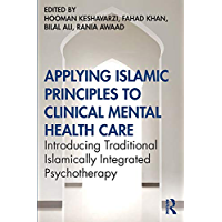 Applying Islamic Principles to Clinical Mental Health Care: Introducing Traditional Islamically Integrated Psychotherapy…