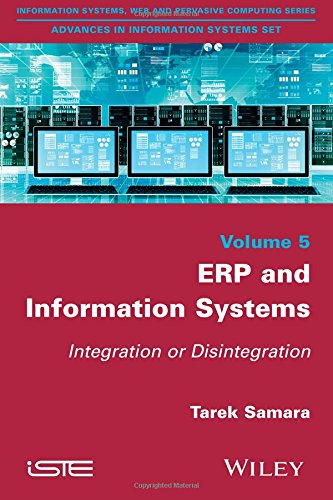 ERP and Information Systems: Integration or Disintegration (Advances in Information Systems Set)