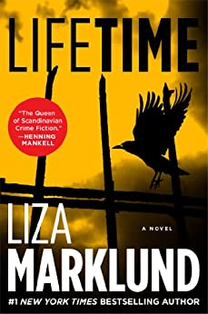 Lifetime: A Novel (The Annika Bengtzon Series Book 3) by [Marklund, Liza]