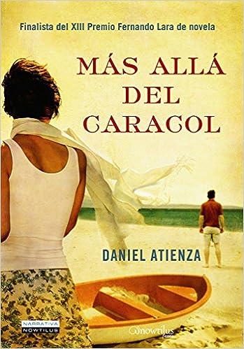 Mas alla del caracol (Narrativa): Amazon.es: Daniel Atienza Benedicto: Libros