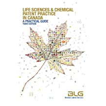 Life Sciences and Chemical Patent Practice in Canada: A Practical Guide (Third Edition)