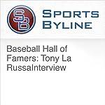 Baseball Hall of Famers: Tony La Russa Interview | Ron Barr