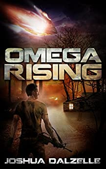 Omega Rising (Omega Force Book 1) by [Dalzelle, Joshua]
