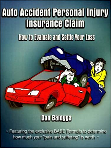 Auto Accident Personal Injury Insurance Claim How To Evaluate And