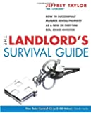 The Landlord's Survival Guide: How to Succesfully Manage Rental Property as a New or Part-Time Real Estate Investor by Jeffrey Taylor (2006-04-01)