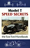 Model T Speed Secrets the Fast Ford Handbook, Murray Fahnestock, 1595920153
