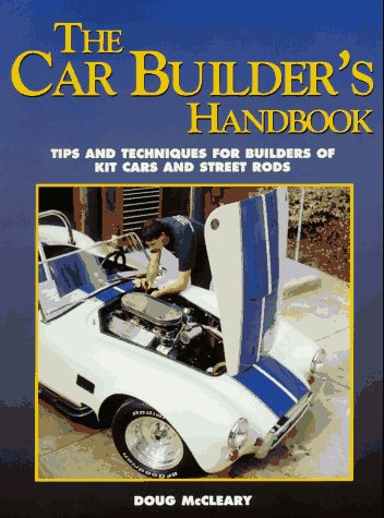 (The Car Builder's Handbook: Tips and Techniques for Builders of Kit Cars and Street Rods)