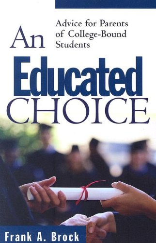 An Educated Choice: Advice for Parents of College-Bound Students