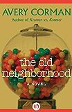 The Old Neighborhood: A Novel