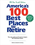 America's 100 Best Places to Retire, Fourth Edtion: The Only Guide You Need to Today's Top Retirement Towns