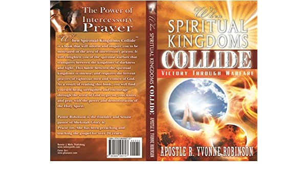When Spiritual Kingdoms Collide: Victory Through Warfare