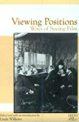 Viewing Positions: Ways of Seeing Film (Depth of Field Series)
