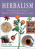 Herbalism, Frank J. Lipp and Jane Bennett, 1900131048
