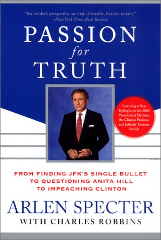 Passion for Truth: From Finding JFK's Single Bullet to Questioning Anita Hill to Impeaching Clinton pdf