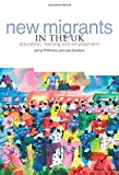 img - for New Migrants in the UK: Education, Training and Employment book / textbook / text book