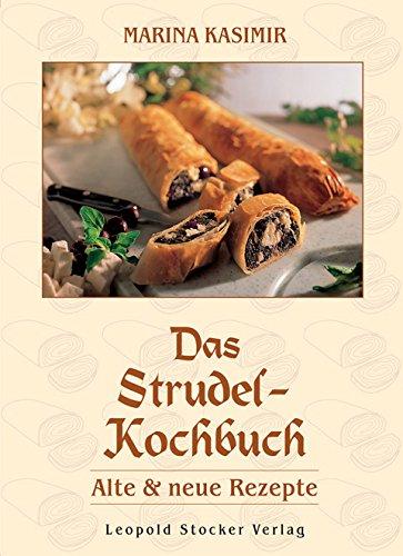 Das Strudel-Kochbuch: Alte und neue Rezepte
