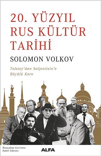 Read Online 20. Yüzyil Rus Kültür Tarihi; Tolsyoy'dan Soljenitsin'e Büyülü Koro PDF