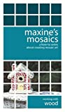 Maxine's Mosaics... a how-to series about creating mosaic art. Working with wood. [VHS]