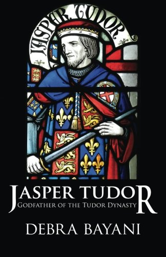 Read Online Jasper Tudor: Godfather of the Tudor Dynasty pdf