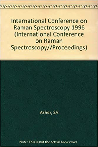 Download online Fifteenth International Conference on Raman Spectroscopy: Proceedings of the Fifteenth International Conference on Raman Spectroscopy, August 11-16, 1996, Pittsburgh, Pa, USA PDF