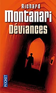 Déviances, Montanari, Richard