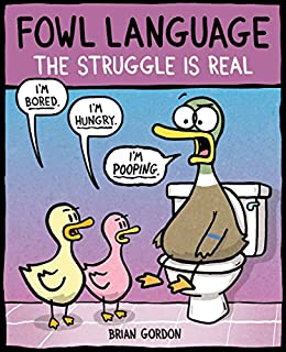 Fowl Language: The Struggle Is Real by [Gordon, Brian]
