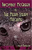 img - for Twombly McGreen vs the Mean Steam Machine book / textbook / text book