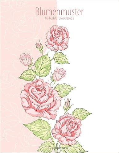 Amazon.com: Blumenmuster-Malbuch für Erwachsene 2 (Volume 2) (German ...