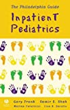 img - for The Philadelphia Guide: Inpatient Pediatrics (Frank, Philadelphia Guide: Inpatient Pediatrics) book / textbook / text book
