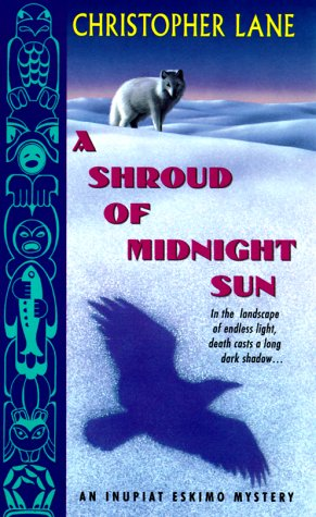 A Shroud of Midnight Sun (Inupiat Eskimo Mysteries)