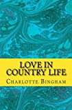 img - for Love in Country Life book / textbook / text book