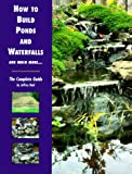 How to Build Ponds and Waterfalls and Much More..., Jeffrey Reid, 1564651959