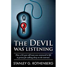 The Devil Was Listening: How Stanley G. Rothenberg, a 64-year-old gay man, was sentenced to life in prison for talking dirty on the Internet (1)