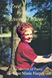 A Tree by the Rivers of Water, Rose M. Harper, 1883707005