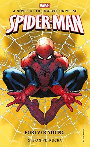 - Spider-Man: Forever Young: A Novel of the Marvel Universe (Marvel Novels Book 6)