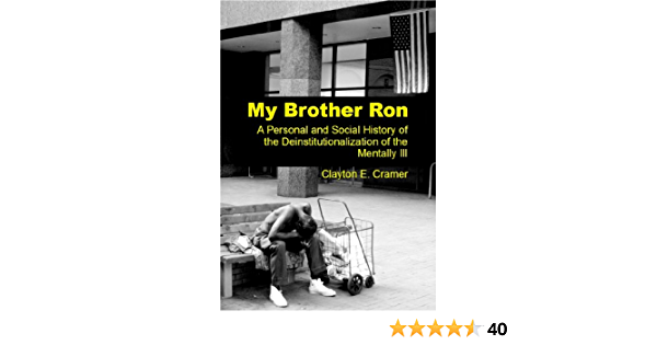 My Brother Ron: A Personal and Social History of the Deinstitutionalization of the Mentally Ill (English Edition)