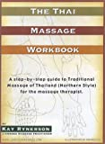The Thai Massage Workbook, Kay Rynerson, 0971159505