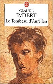 Le Tombeau d'Aurélien par Imbert