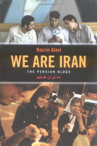 We Are Iran: The Persian Blogs