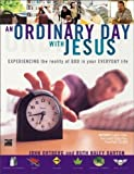 An Ordinary Day with Jesus, John Ortberg and Ruth Haley Barton, 0310245877
