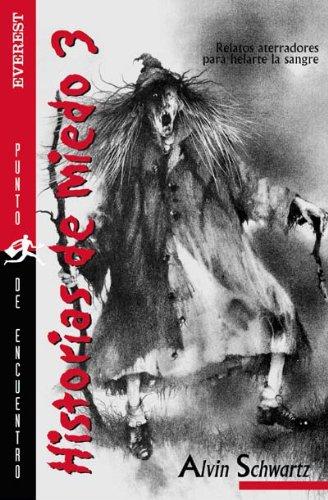 Historias de miedo 3 / Scary Stories 3: Relatos Aterradores Para Helarte La Sanre / More Tales to Chill Your Bones (Punt