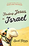Finding Jesus in Israel: Through the Holy Land on