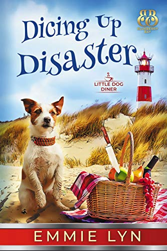 Dicing Up Disaster (Little Dog Diner Book 6) by [Lyn, Emmie, Bay, Blueberry]