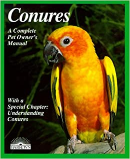 Delicious Barrons Complete Owners Manual For Conures Other Bird Supplies Bird Supplies