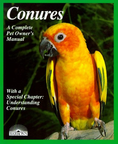 Conures: Everything About Purchase, Housing, Care, Nutrition, Breeding, and Diseases (Complete Pet Owner's Manual) 1