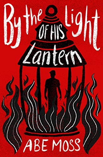 By The Light Of His Lantern by Abe Moss ebook deal